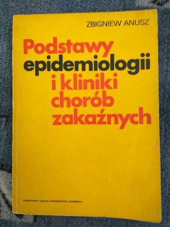 Podstawy epidemiologii i kliniki chorób zakaźnych Zbigniew Anusz 1982
