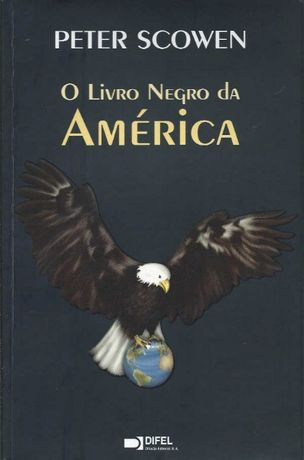 O livro negro da América - Peter Scowen
