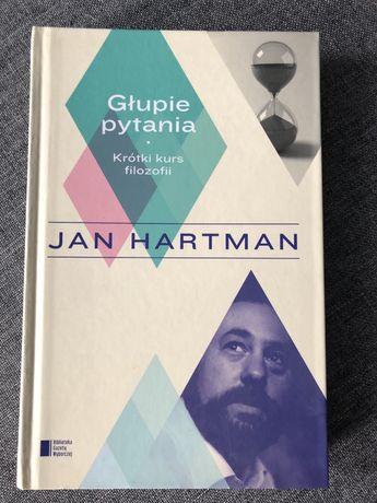 Hartman Glupie pytania Krotki kurs filozofii