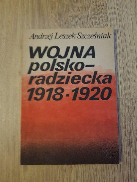 Andrzej Leszek Szcześniak Wojna polsko-radziecka 1918/1920