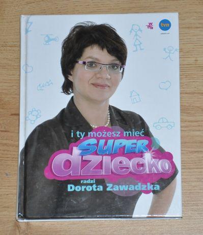 Dorota Zawadzka i ty możesz mieć super dziecko