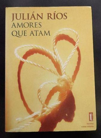Amores que atam, de Julián Ríos