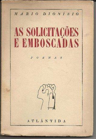 Mário Dionísio - As solicitações e emboscadas (poesia - 1.a ed 1945)