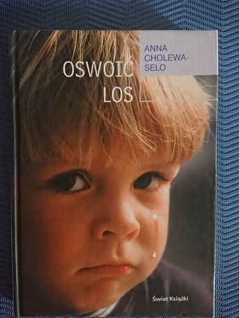 Anna Cholewa-Selo - Oswoić los