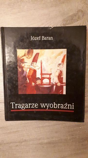 Tragarze wyobraźni Józef Baran