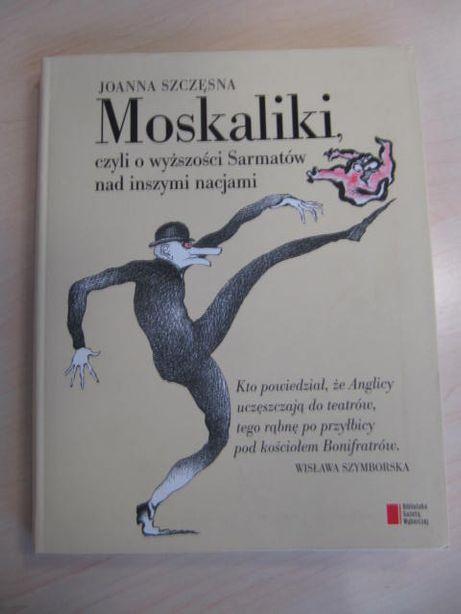 """""""Moskaliki"""" - Joanna Szczęsna"""