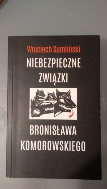 """""""Niebezpieczne związki Bronisława Komorowskiego"""" Wojciech Sumliński"""