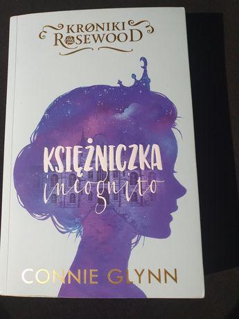 """Księżniczka incognito. Kroniki Rosewood"" Connie Glynn"