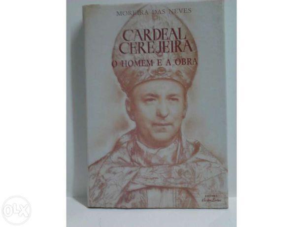 Cardeal Cerejeira, o Homem e a Obra