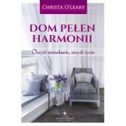 Dom pełen harmonii Autor: Christa O'Leary