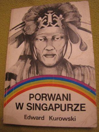 """książka """"Porwani w Singapurze"""" Edward Kurowski,"""