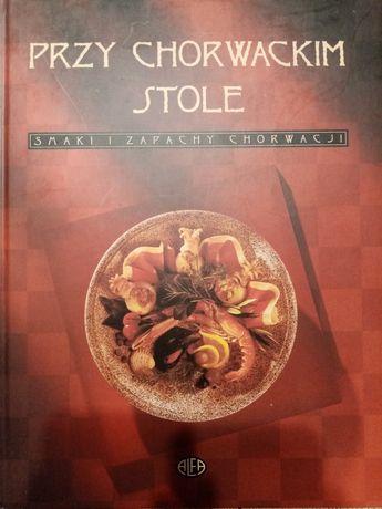 Przy chorwackim stole - przepisy, książka kucharska