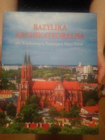 Piękny album Bazylika Archikatedralna w Białymstoku