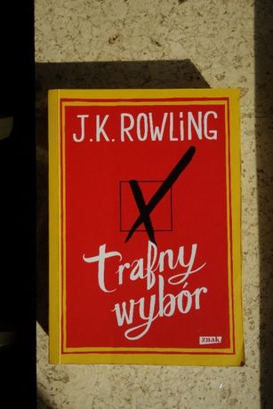 Trafny Wybór, J.K. ROWLING