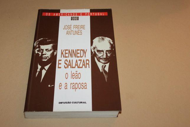 Kennedy e Salazar-O Leão e a Raposa/José F.Antunes