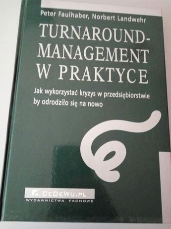 Turnaround Management w praktyce Peter Faulhaber Norbert Landwehr