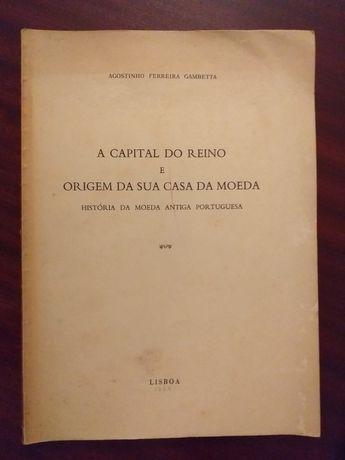 """Livro """"A Capital de Reino e Origem da Sua Casa da Moeda"""""""