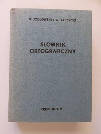 Jodłowski. Taszycki. Słownik ortograficzny.
