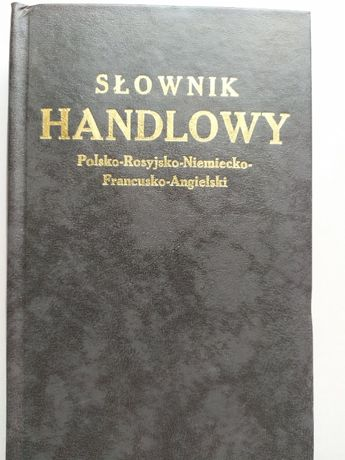 Słownik handlowy polsko-rosyjsko-niemiecko-francusko-angielski