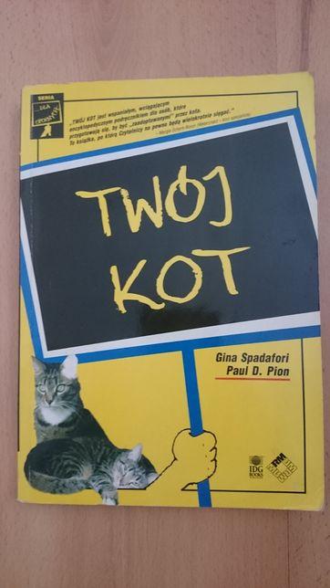Twój kot, Gina Spadafori, Paul D. Pion