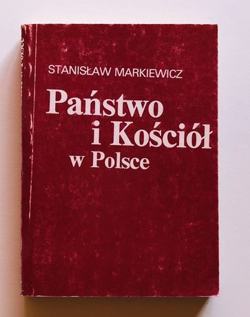Państwo i Kościół w Polsce - Stanisław Markiewicz