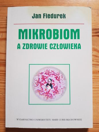Mikrobiom a zdrowie człowieka. J. Fiedurek