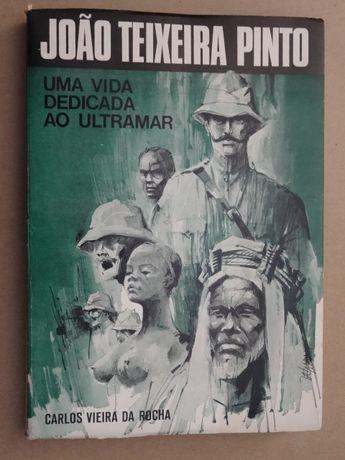 Uma Vida Dedicada ao Ultramar de João Teixeira Pinto