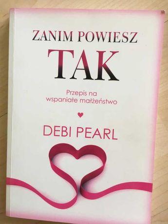 Zanim powiesz TAK - przepis na wspaniałe małżeństwo/Debi Pearl Vocatio