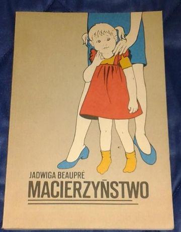 Macierzyństwo - J. Beaupre
