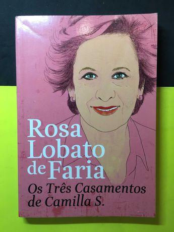 Rosa Lobato de Faria - Os Três Casamentos de Camila S. (Portes Grátis)