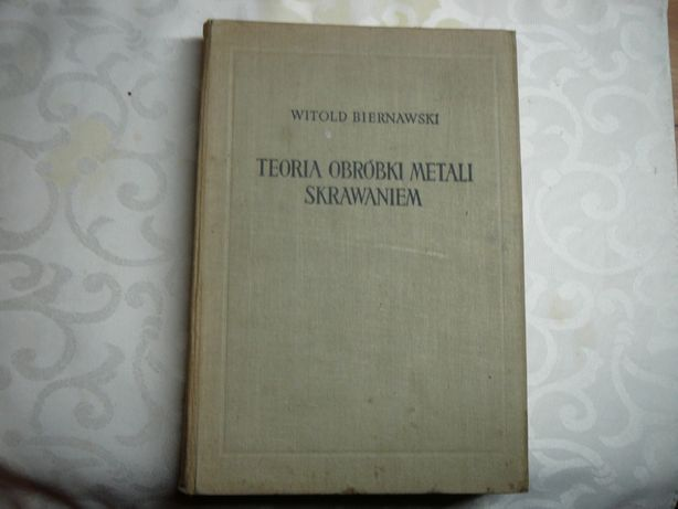Teoria obróbki metali skrawaniem W.Biernawski