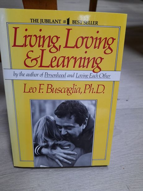 Living, Loving and Learning Buscaglia