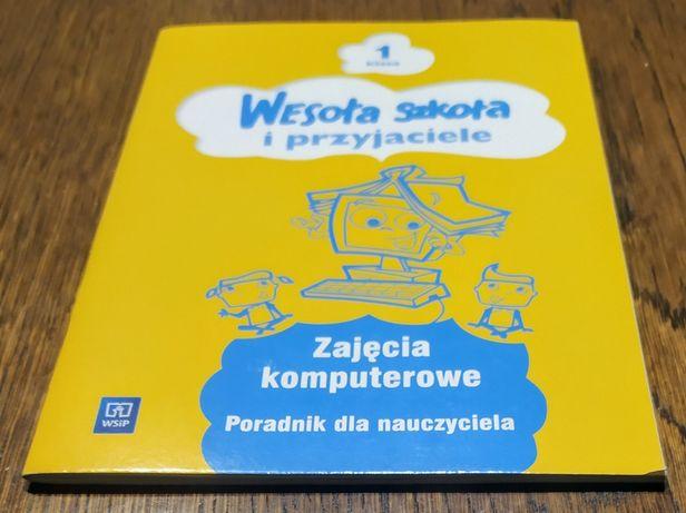 Wesoła szkoła i przyjaciele Klasa 1 Zajęcia komputerowe Poradnik dla n