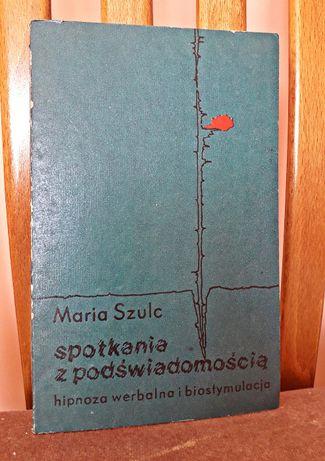 """Książka """"Spotkanie z podświadomością"""" Maria Szulc"""