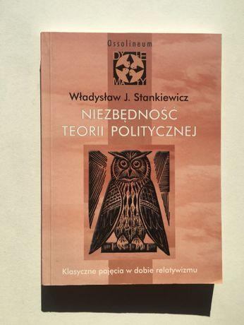Niezbędność teorii politycznej Klasyczne pojęcia w dobie relatywizmu