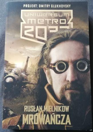 Uniwersum Metro 2033: Mrówańcza. Rusłan Mielnikow