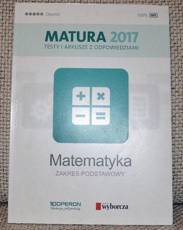 Matematyka.Matura 2017.Testy i arkusze z odpowiedziami. Zakres podst.