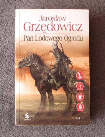 Jarosław Grzędowicz - Pan Lodowego Ogrodu tom 1