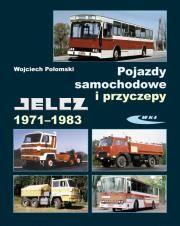 Pojazdy samochodowe i przyczepy Jelcz 1971.-1983 Autor: Wojciech Połom