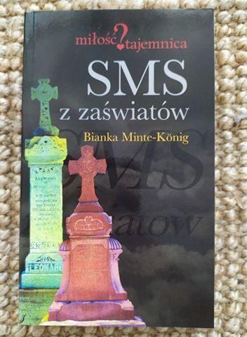 """książka B. Minte-Konig """"SMS z zaświatów"""""""