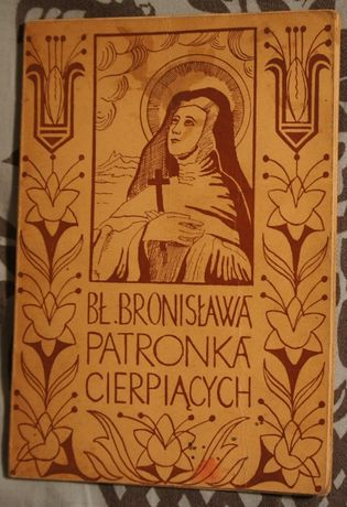 """""""Bł. Bronisława, patronka cierpiących"""" - M. A. Norbertanka"""