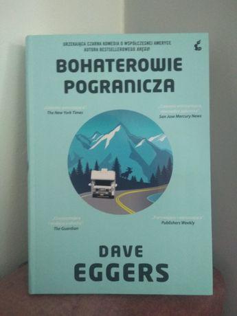 ",, Bohaterowie pogranicza"" Dave Eggers"