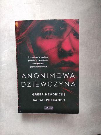 Anonimowa dziewczyna Greer Hendricks Sarah Pekkanen