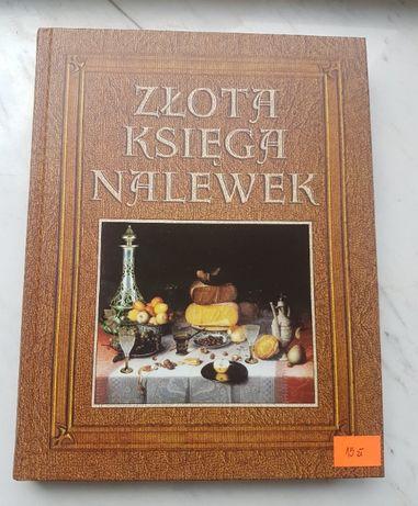 """Książka """"Złota księga nalewek"""" Anna Rodak-Śniecińska"""