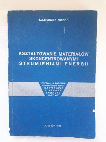 Kształtowanie Materiałów Strumieniami Energii, Kazimierz Oczoś,Rzeszów