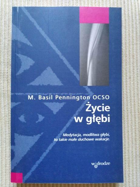 Basil Pennington OCSO Życie w głębi