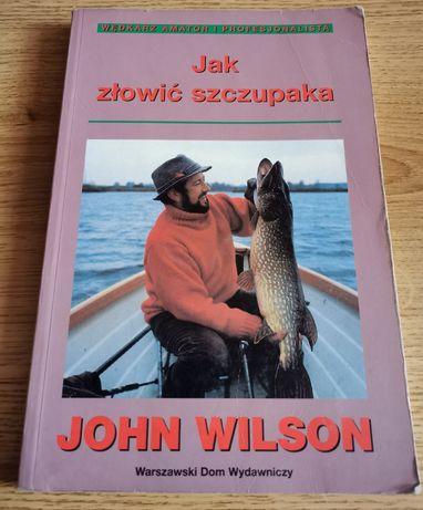 Jak złowić szczupaka? John Wilson