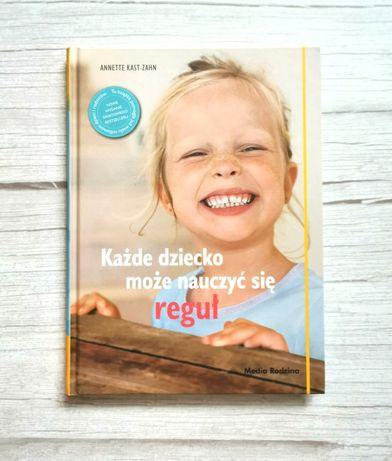 Anette Kast-Zahn - Każde dziecko może nauczyć się reguł