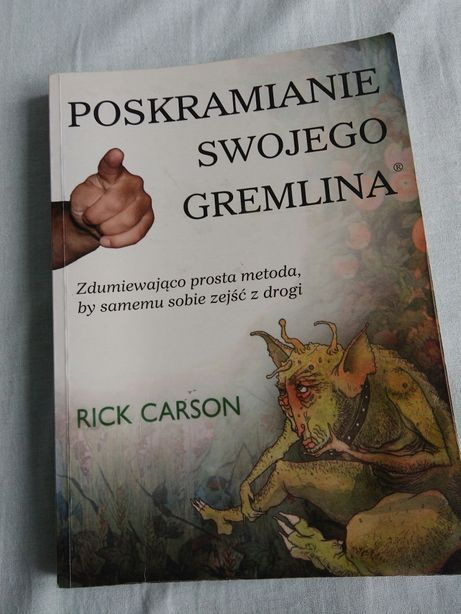 Poskramianie swojego gremlina. Rick Carson książka