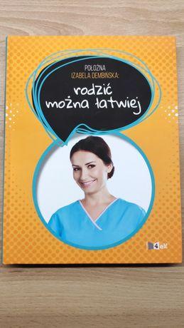 Książka Rodzić można łatwiej - Izabela Dębińska